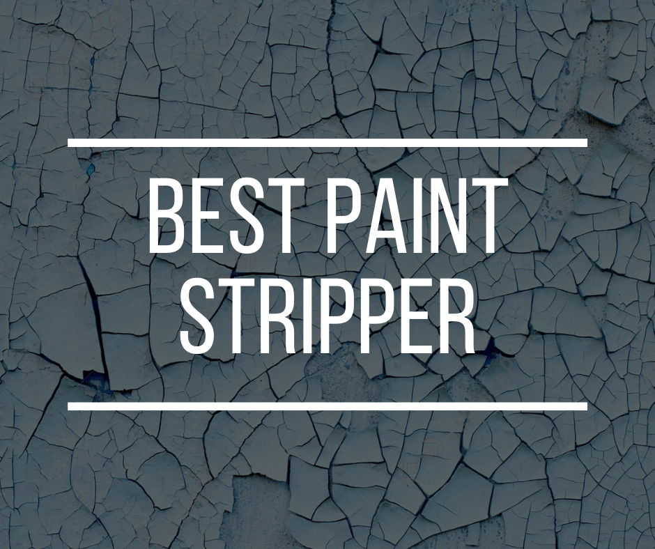 best paint stripper reviews